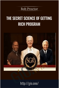 The Secret Science of Getting Rich Program – Bob Proctor