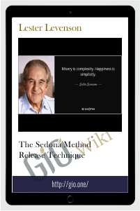 The Sedona Method Release Technique – Lester Levenson