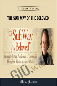 The Sufi Way of the Beloved – Andrew Harvey