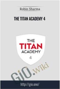 The Titan Academy 4 – Robin Sharma