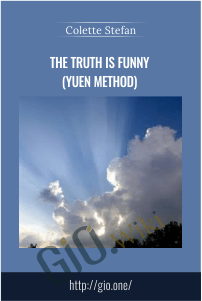 The Truth is Funny (Yuen Method) - Colette Stefan