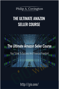 The Ultimate Amazon Seller Course - Philip A. Covington
