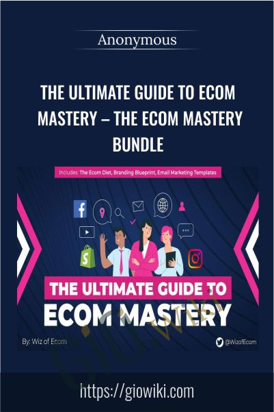 The Ultimate Guide to Ecom Mastery – The eCom Mastery Bundle
