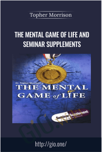 The Mental Game of Life and Seminar Supplements – Topher Morrison