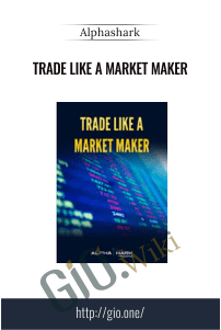 Trade Like a Market Maker – Alphashark