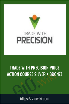 Trade with Precision Price Action Course Silver+Bronze