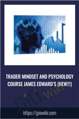 Trader Mindset and Psychology Course James Edward's (NEW!!!)
