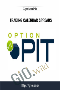 Trading Calendar Spreads - OptionPit