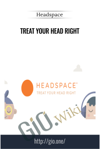 Treat Your Head Right – Headspace