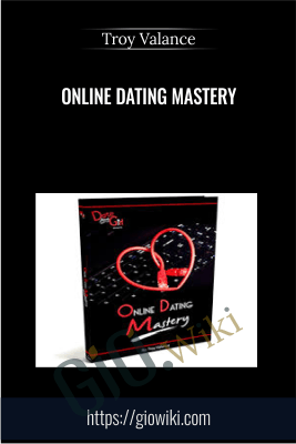 Online Dating Mastery - Troy Valance