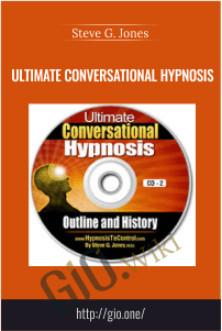 Ultimate Conversational Hypnosis – Steve G. Jones