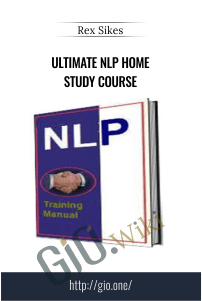 Ultimate NLP Home Study Course – Rex Sikes