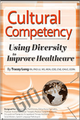Cultural Competency: Using Diversity to Improve Healthcare - Tracey Long