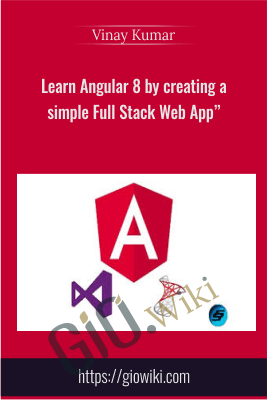 "Learn Angular 8 by creating a simple Full Stack Web App"" - Vinay Kumar"
