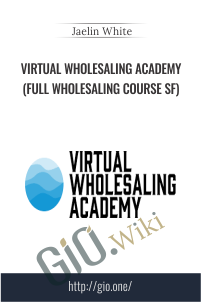 Virtual Wholesaling Academy (Full Wholesaling Course SF) - Jaelin White