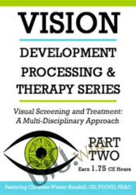 Visual Screening and Treatment: A Multi-Disciplinary Approach (Part 2) - Christine Winter-Rundell