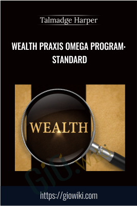 Wealth Praxis Omega Program: Standard - Talmadge Harper