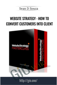 Website Strategy : How To Convert Customers into Client – Sean D Souza