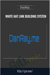 White Hat Link Building System – DanRay