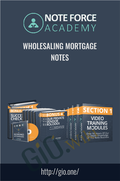 Wholesaling Mortgage Notes - Note Force Academy
