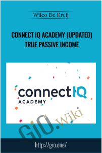 Connect IQ Academy (Updated) True Passive Income – Wilco De Kreij