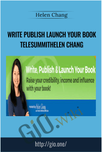 Write Publish Launch Your Book Telesummit Helen Chang