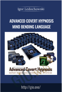 advanced covert hypnosis mind bending language – Igor Ledochowski