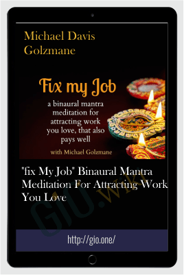 """Fix My Job"" binaural mantra meditation for attracting work you love - Michael Davis Golzmane"