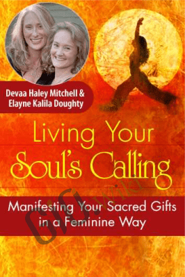 Living Your Soul's Calling - Devaa Haley Mitchell & Elayne Kalila Doughty