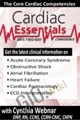 2-Day Cardiac Essentials Conference: Day Two: The Core Cardiac Competencies - Cynthia L. Webner