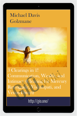 3 Clearings in 1! Communication, Wealth, and Intimacy - Michael Davis Golzmane