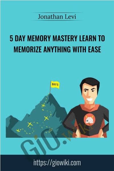 5 Day Memory Mastery Learn to Memorize Anything With Ease - Jonathan Levi