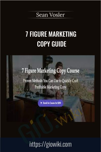 7 Figure Marketing Copy Guide – Sean Vosler