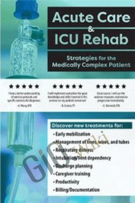 Acute Care & ICU Rehab - Strategies for the Medically Complex Patient - Kirsten Davin
