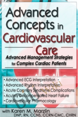 Advanced Concepts in Cardiovascular Care 2-Day Conference: Day Two: Advanced Management Strategies for Complex Cardiac Patients - Karen M. Marzlin