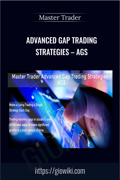 Advanced Gap Trading Strategies – AGS – Master Trader