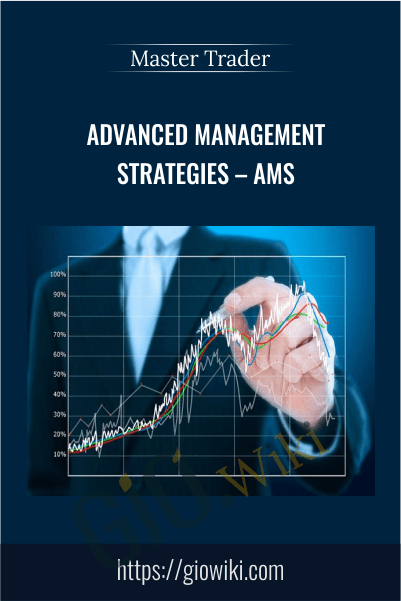 Advanced Management Strategies – AMS – Master Trader