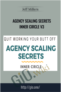 Agency Scaling Secrets Inner Circle V3 - Jeff Millers