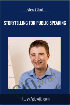 Storytelling For Public Speaking - Alex Glod