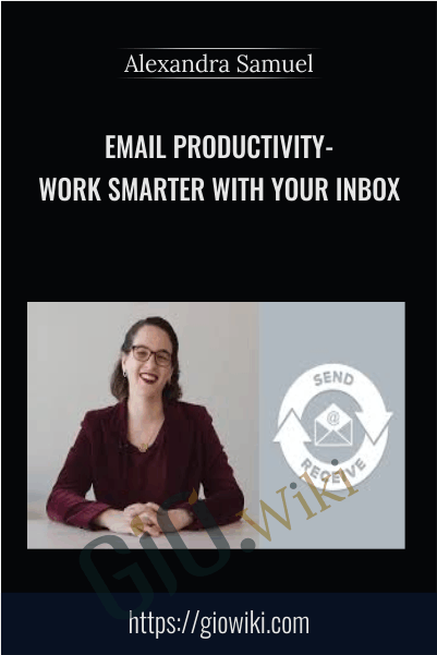 Email Productivity - Work Smarter with Your Inbox - Alexandra Samuel
