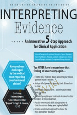 "Interpreting Evidence: An Innovative 5-Step Approach for Clinical Application - Brigani ""Briggs"" G. Amante"