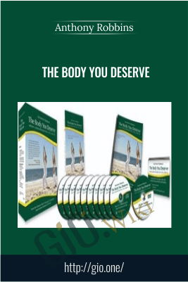 The Body You Deserve – Anthony Robbins
