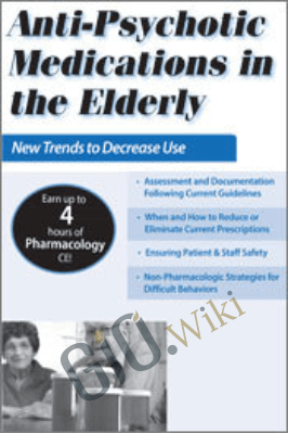 Anti-Psychotic Medications in the Elderly: New Trends to Decrease Use - Bobbi Duffy