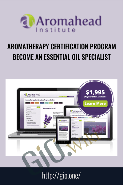 Aromatherapy Certification Program - Become an Essential Oil Specialist - Aromahead Institute