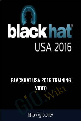 Blackhat USA 2016 Training Video