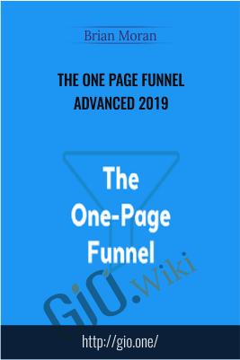 The One Page Funnel Advanced 2019 – Brian Moran