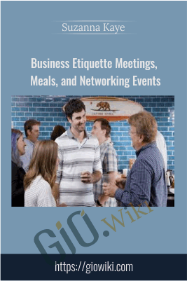 Business Etiquette Meetings, Meals, and Networking Events - Suzanna Kaye