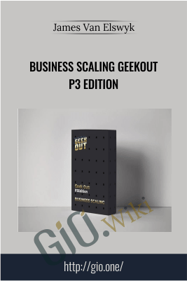 Business Scaling Geekout P3 Edition - James Van Elswyk