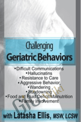 Challenging Geriatric Behaviors - Latasha Ellis