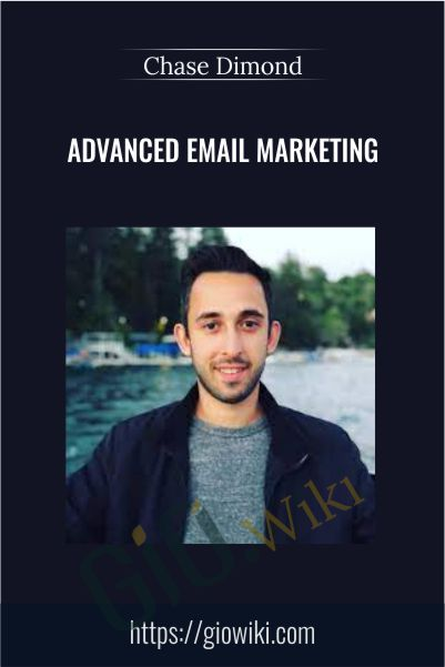 Advanced Email Marketing – Chase Dimond